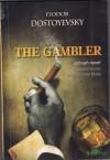 The Gambler: Catatan Harian Seorang Lelaki Muda - Fyodor Dostoyevsky