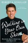 Walking in Your Own Shoes - Robert H. Schuller, Phillip C. McGraw, William Kruidenier