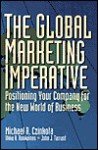 The Global Marketing Imperative - Michael R. Czinkota, John Tarrant
