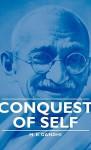 Conquest of Self - Mahatma Gandhi
