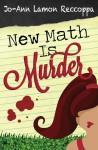 New Math is Murder - Jo-Ann Lamon Reccoppa