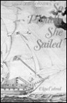 So Proudly She Sailed - Olga Cabral