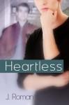 Heartless (Keeping Secrets) - J. Roman