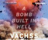 A Bomb Built in Hell - Andrew Vachss, Phil Gigante