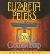 Tomb of the Golden Bird (Amelia Peabody, #18) - Elizabeth Peters, Barbara Rosenblat
