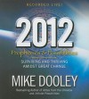 2012: Prophecies and Possibilities: Surviving and Thriving Amidst Great Change - Mike Dooley