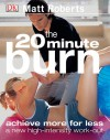 20 Minute Burn: The New High-Intensity Workout - Matt Roberts
