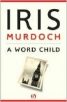 A Word Child (Vintage Classics) - Iris Murdoch