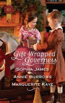 Gift-Wrapped Governess - Sophia James, Annie Burrows, Marguerite Kaye
