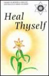 Heal Thyself - White Eagle