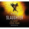 A Faint Cold Fear - Dana Ivey, Karin Slaughter