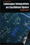Lebesgue Integration On Euclidean Space, Revised Edition (Jones and Bartlett Books in Mathematics) - Frank Jones
