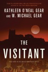 The Visitant: Book I of the Anasazi Mysteries - Kathleen O'Neal Gear, W. Michael Gear