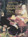 Beethoven Symphonies Nos. 6-9 Transcribed for Solo Piano (Dover Music for Piano) - Franz Liszt, Ludwig van Beethoven