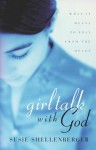 Girl Talk With God - Susie Shellenberger