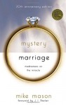 The Mystery of Marriage: Meditations on the Miracle - Mike Mason, J.I. Packer