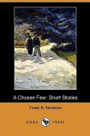 A Chosen Few; Short Stories - Frank R. Stockton
