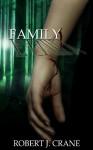 Family (The Girl in the Box #4) - Robert J. Crane