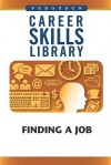 Career Skills Library: Finding a Job - Facts on File Inc.
