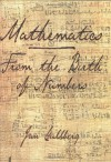 Mathematics: From the Birth of Numbers - Jan Gullberg, Peter Hilton