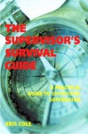 The Supervisor's Guide: A Practical Guide to Successful Supervision - Kris Cole