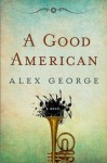 A Good American - Alex George