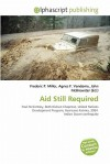 Aid Still Required - Frederic P. Miller, Agnes F. Vandome, John McBrewster