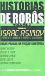 Histórias de Robôs, Volume 2 - Isaac Asimov