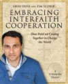 Embracing Interfaith Cooperation Participant's Workbook: Eboo Patel on Coming Together to Change the World - Tim Scorer, Eboo Patel