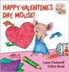 Happy Valentine's Day, Mouse! - Laura Joffe Numeroff, Felicia Bond