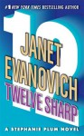 Twelve Sharp (Stephanie Plum, #12) - Janet Evanovich