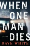 When One Man Dies - Dave White