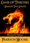 Game of Thrones Season Two Essays: Illustrated Edition - Pearson Moore