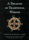 A Treasury of Traditional Wisdom: An Encyclopedia of Humankind's Spiritual Truth - Whitall N. Perry, Huston Smith, Marco Pallis