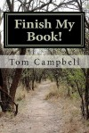 Finish My Book! - Tom Campbell