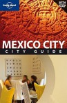 Mexico City - Daniel Schechter, Josephine Quintero, Lonely Planet