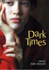 Dark Times - Ann Walsh