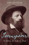 Tennyson: To Strive, To Seek, To Find - John Batchelor