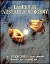 Lasers in Aesthetic Surgery - Gregory Keller, Gregory Keller, Victor Lacombe, Patrick Lee, Patrick Y.H. Lee