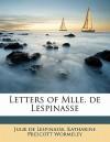 Letters of Mlle. de Lespinasse - Julie de Lespinasse, Katharine Prescott Wormeley