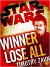 Winner Lose All--A Lando Calrissian Tale: Star Wars (Novella) - Timothy Zahn