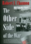 Viet Nam: The Other Side of the War - Robert Channon