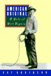 American Original: A Life of Will Rogers - Ray Robinson