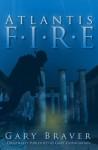 Atlantis Fire - Gary Braver