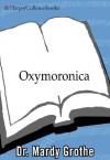 Oxymoronica - Mardy Grothe