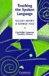 Teaching the Spoken Language: An Approach Based on the Analysis of Conversational English - Gillian Brown, George Yule