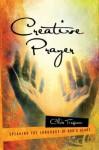 Creative Prayer: Speaking the Language of God's Heart - Chris Tiegreen