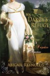 Mr. Darcy's Refuge: A Pride & Prejudice Variation - Abigail Reynolds