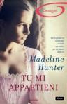 Tu mi appartieni - Madeline Hunter, Adriana Colombo, Paola Frezza