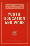 World Yearbook of Education 1995: Youth, Education and Work - Leslie Bash, Andrew Green